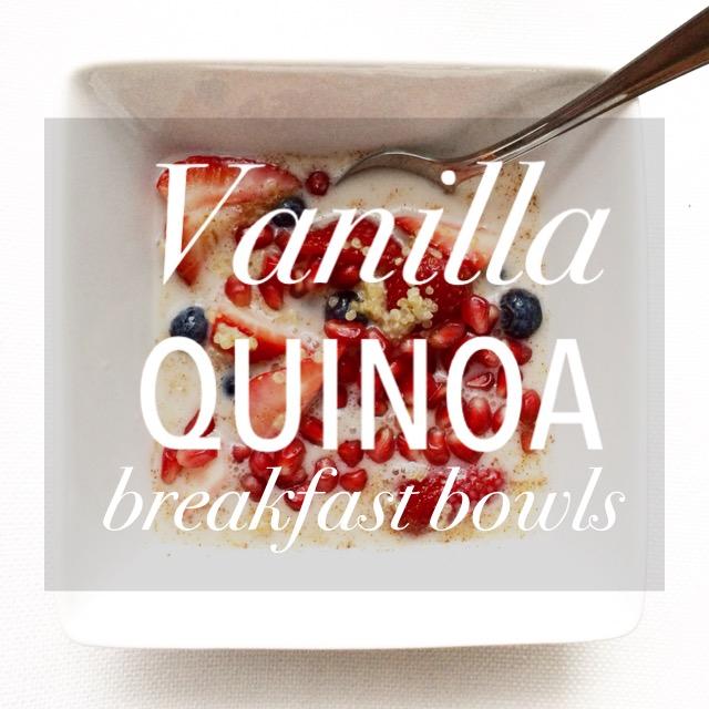 Vanilla Quinoa Breakfast Bowls