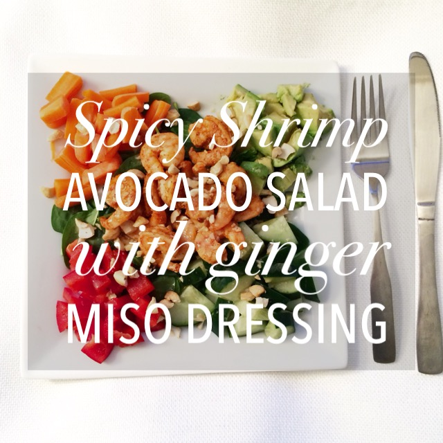 Spicy Shrimp Avocado Salad with Ginger Miso Dressing