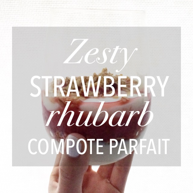 Zesty Strawberry Rhubarb Compote Parfait
