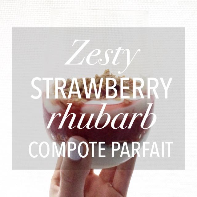 Zesty Strawberry Rhubarb Compote Parfait