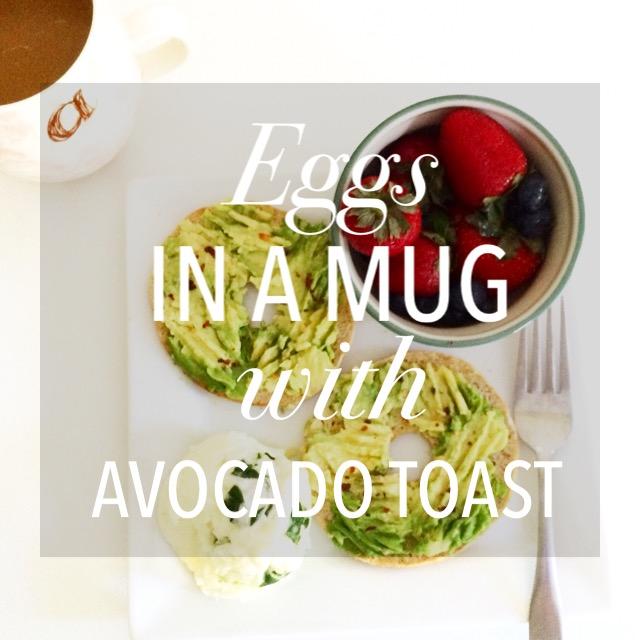 Eggs in a Mug with Avocado Toast