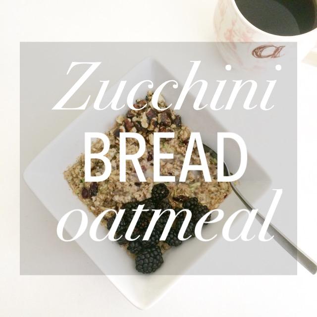Zucchini Bread Oatmeal