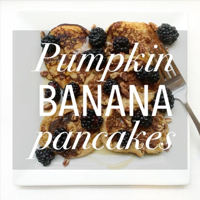Pumpkin Banana Pancakes