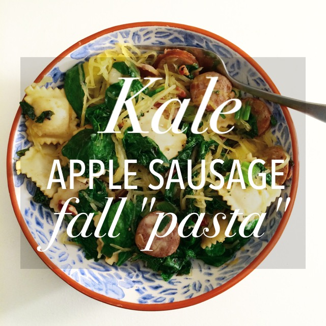 "Kale Apple Sausage Fall ""Pasta"""
