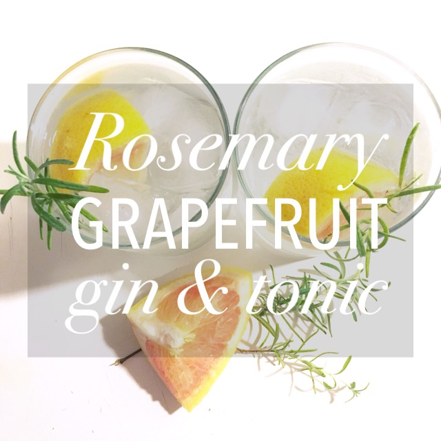 Rosemary Grapefruit Gin & Tonic